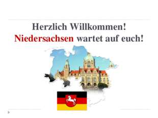 Herzlich Willkommen! Niedersachsen wartet auf euch!