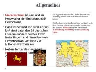 Allgemeines Niedersachsen ist ein Land im Nordwesten der Bundesrepublik Deuts