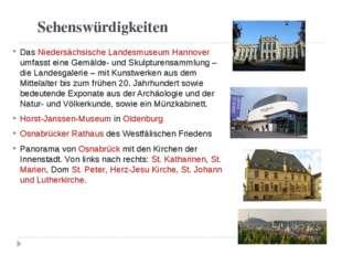 Sehenswürdigkeiten Das Niedersächsische Landesmuseum Hannover umfasst eine G