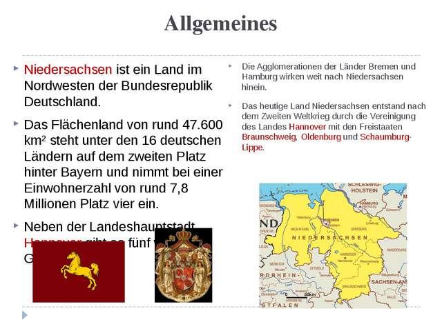 Allgemeines Niedersachsen ist ein Land im Nordwesten der Bundesrepublik Deuts...