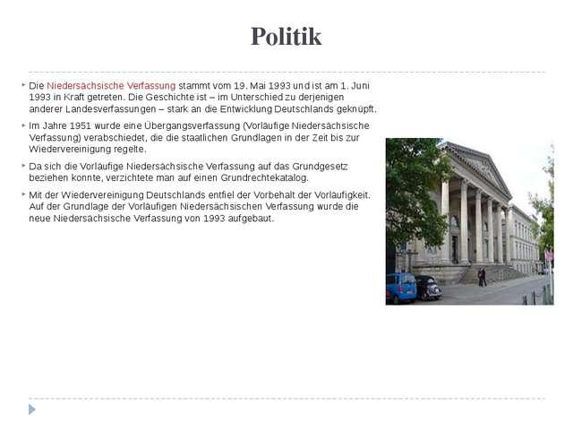 Politik Die Niedersächsische Verfassung stammt vom 19. Mai 1993 und ist am 1....