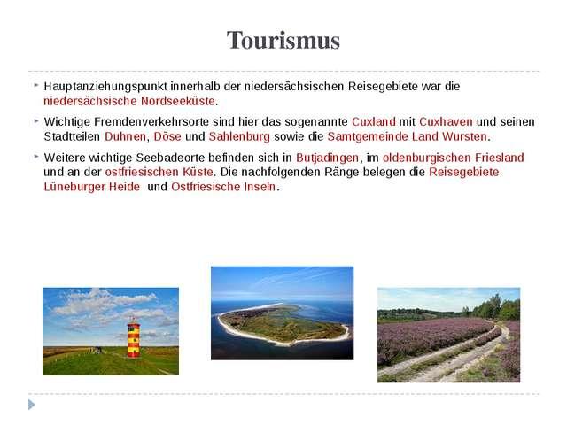 Tourismus Hauptanziehungspunkt innerhalb der niedersächsischen Reisegebiete w...