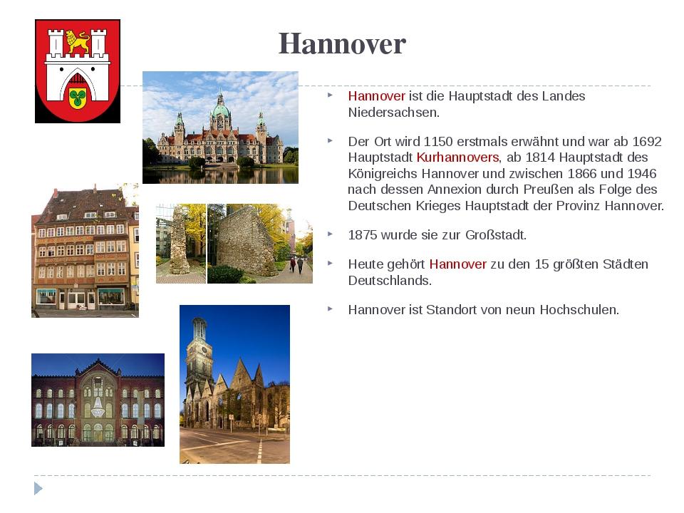Hannover Hannover ist die Hauptstadt des Landes Niedersachsen. Der Ort wird 1...