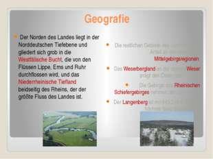 Geografie Der Norden des Landes liegt in der Norddeutschen Tiefebene und glie