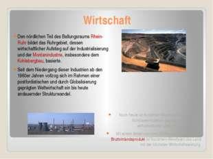 Wirtschaft Den nördlichen Teil des Ballungsraums Rhein-Ruhr bildet das Ruhrge