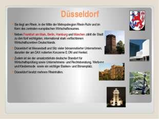 Düsseldorf Sie liegt am Rhein, in der Mitte der Metropolregion Rhein-Ruhr und