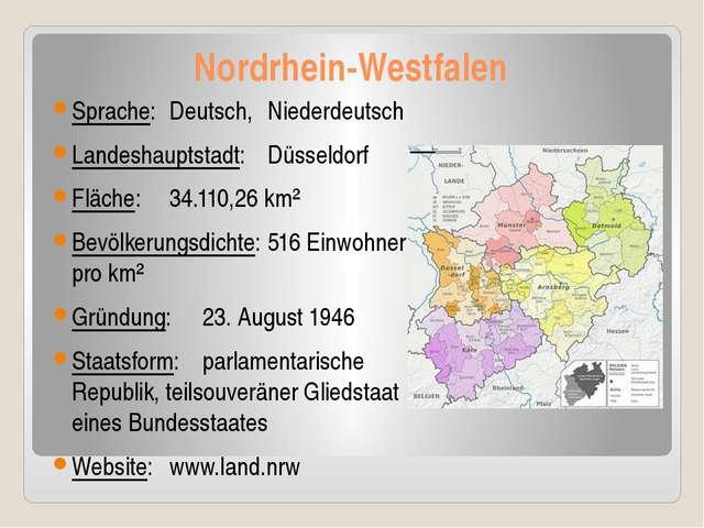 Nordrhein-Westfalen Sprache:Deutsch, Niederdeutsch Landeshauptstadt:Düsse...