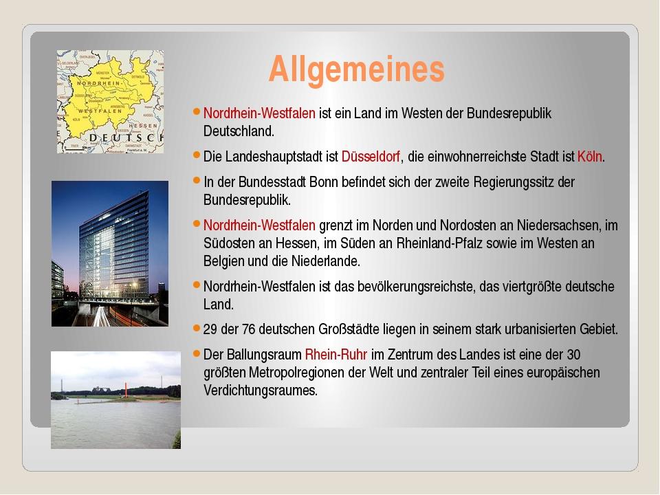 Allgemeines Nordrhein-Westfalen ist ein Land im Westen der Bundesrepublik De...