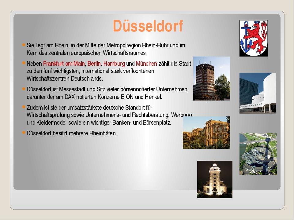 Düsseldorf Sie liegt am Rhein, in der Mitte der Metropolregion Rhein-Ruhr und...
