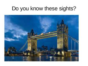 Do you know these sights?