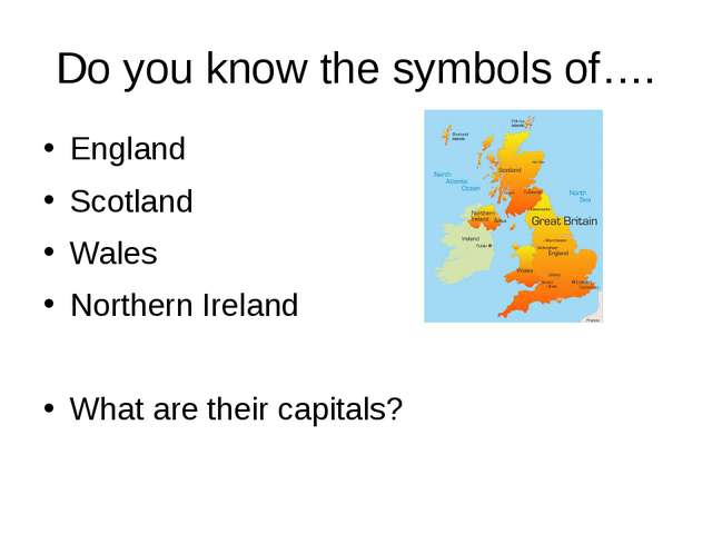 Do you know the symbols of…. England Scotland Wales Northern Ireland What are...
