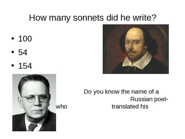 How many sonnets did he write? 100 54 154 Do you know the name of a famous...