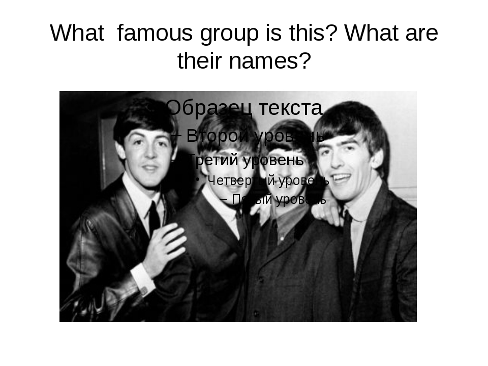 What famous group is this? What are their names?