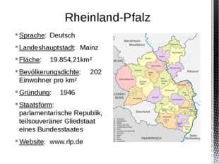 Sprache:Deutsch Landeshauptstadt:Mainz Fläche:19.854,21km² Bevölkerungsdic