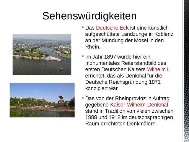 Das Deutsche Eck ist eine künstlich aufgeschüttete Landzunge in Koblenz an de...