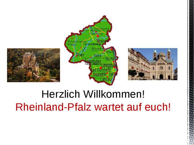 Herzlich Willkommen! Rheinland-Pfalz wartet auf euch!