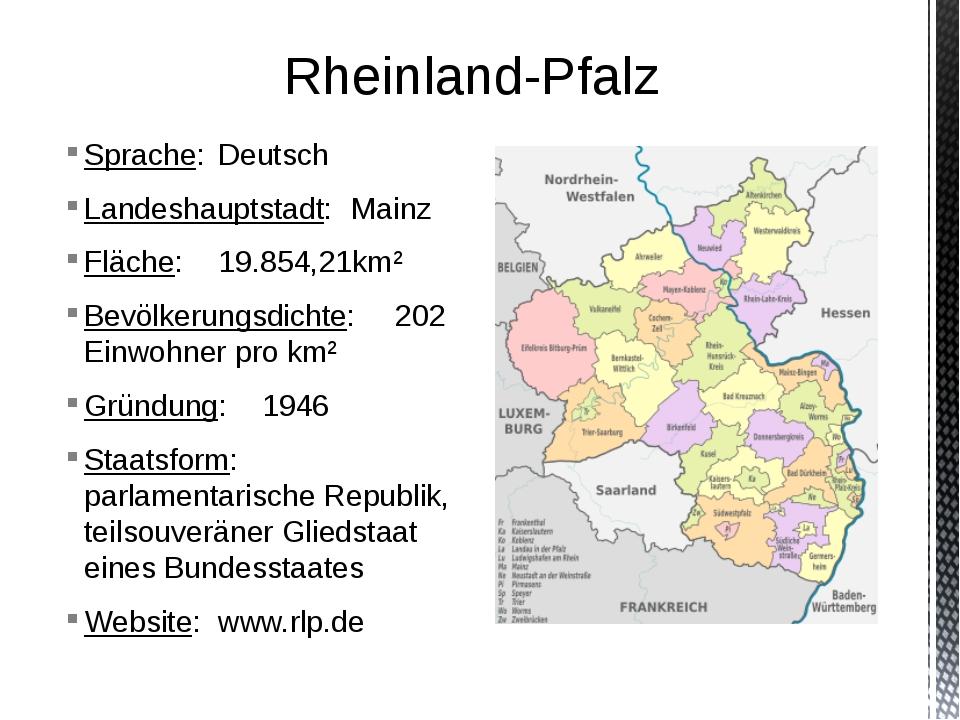 Sprache:Deutsch Landeshauptstadt:Mainz Fläche:19.854,21km² Bevölkerungsdic...