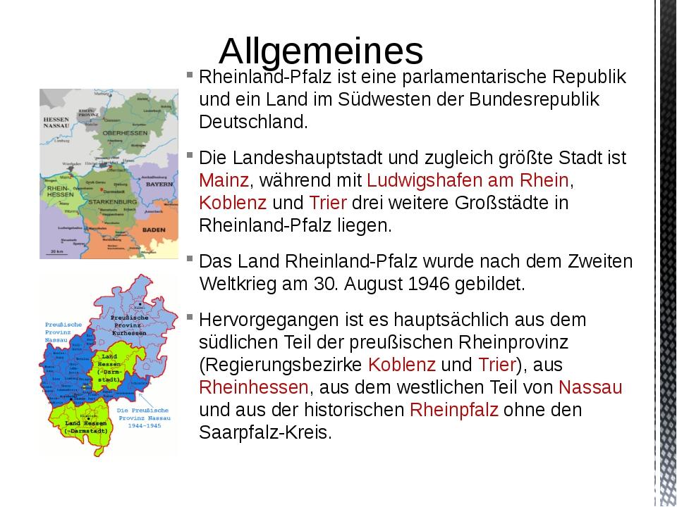 Rheinland-Pfalz ist eine parlamentarische Republik und ein Land im Südwesten...