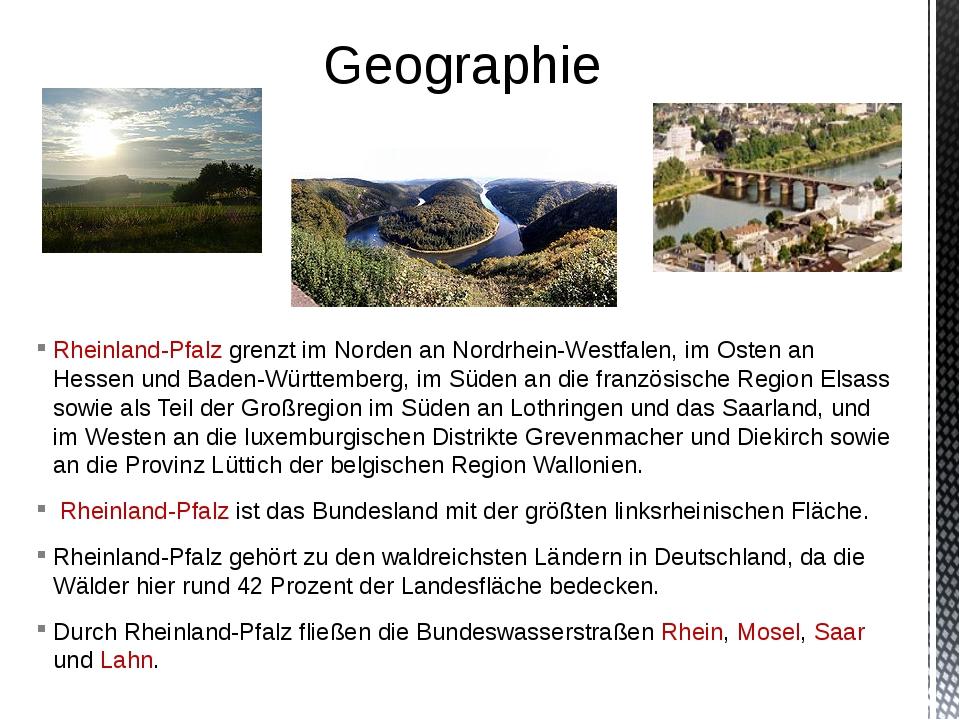 Rheinland-Pfalz grenzt im Norden an Nordrhein-Westfalen, im Osten an Hessen u...