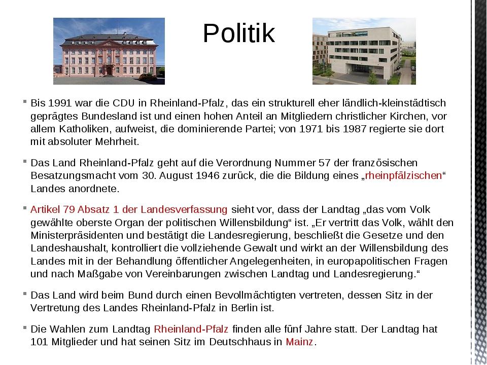 Bis 1991 war die CDU in Rheinland-Pfalz, das ein strukturell eher ländlich-kl...