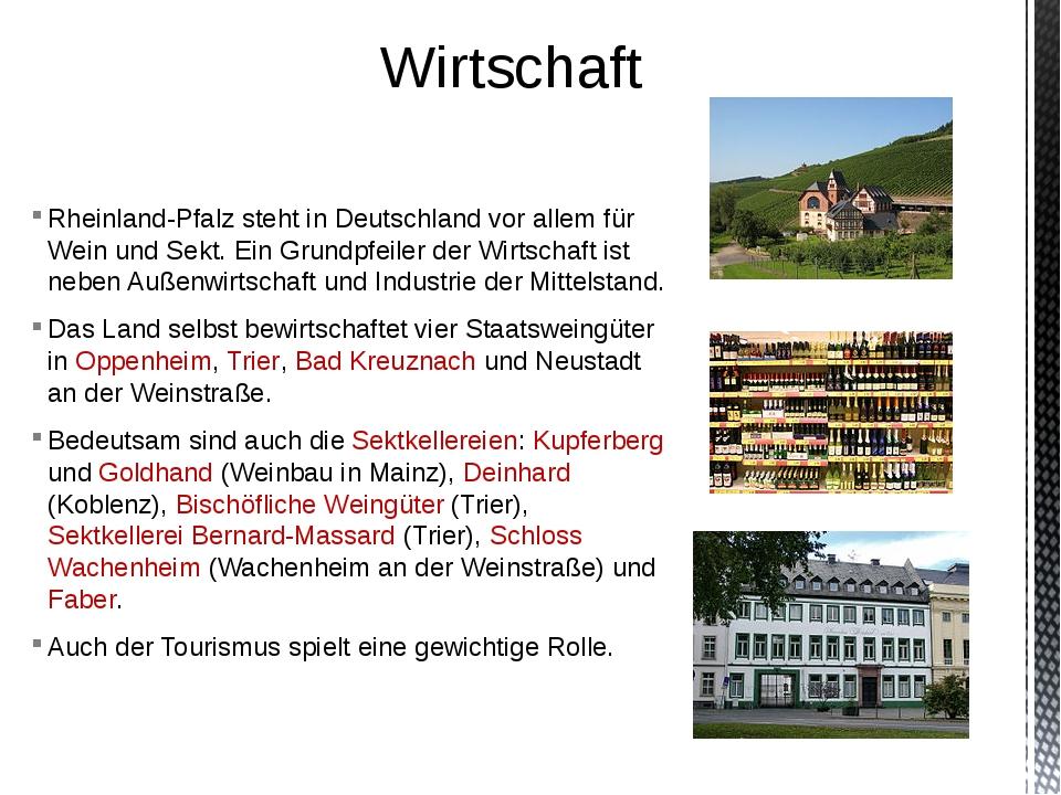 Rheinland-Pfalz steht in Deutschland vor allem für Wein und Sekt. Ein Grundpf...