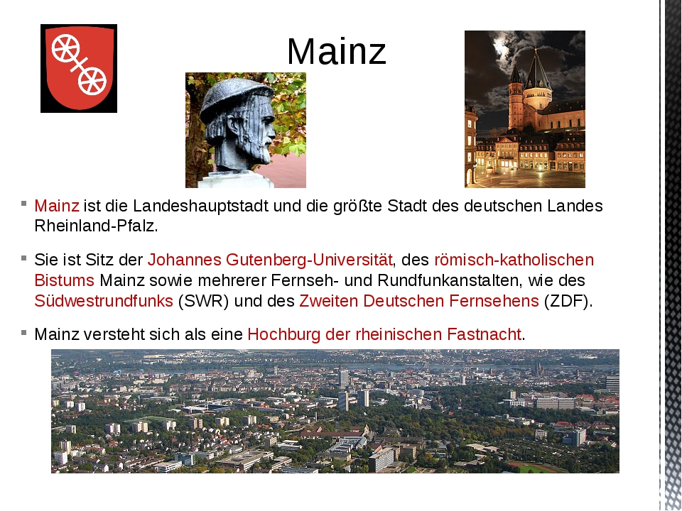 Mainz ist die Landeshauptstadt und die größte Stadt des deutschen Landes Rhei...