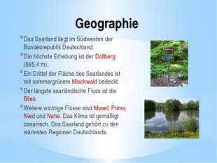 Geographie Das Saarland liegt im Südwesten der Bundesrepublik Deutschland. Di