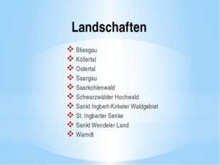 Landschaften Bliesgau Köllertal Ostertal Saargau Saarkohlenwald Schwarzwälder