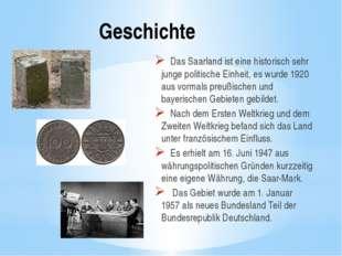 Geschichte Das Saarland ist eine historisch sehr junge politische Einheit, es
