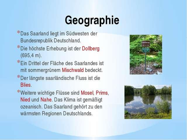 Geographie Das Saarland liegt im Südwesten der Bundesrepublik Deutschland. Di...