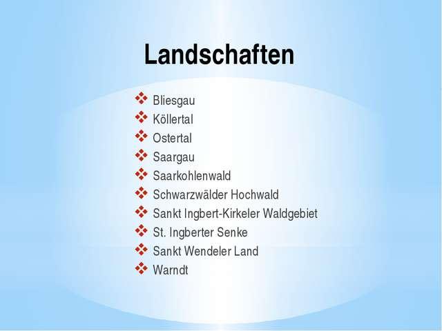 Landschaften Bliesgau Köllertal Ostertal Saargau Saarkohlenwald Schwarzwälder...