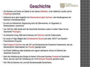 Geschichte Als Sachsen wird heute ein Gebiet an der oberen Mittelelbe, in der