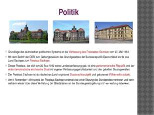 Politik Grundlage des sächsischen politischen Systems ist die Verfassung des