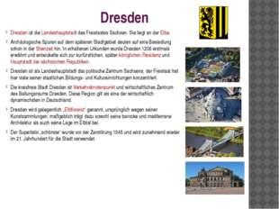Dresden Dresden ist die Landeshauptstadt des Freistaates Sachsen. Sie liegt a