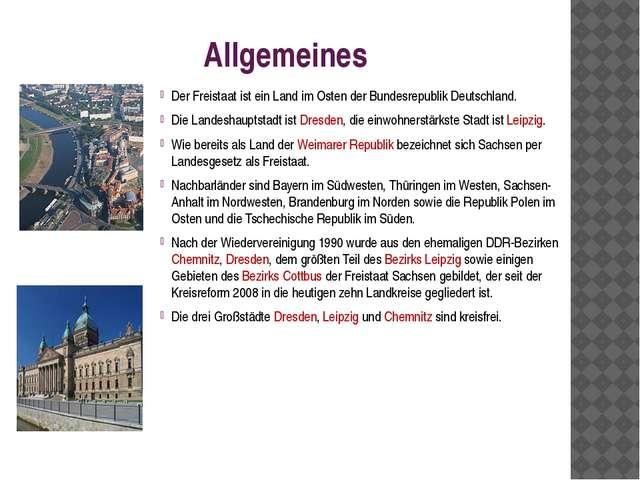 Allgemeines Der Freistaat ist ein Land im Osten der Bundesrepublik Deutschlan...