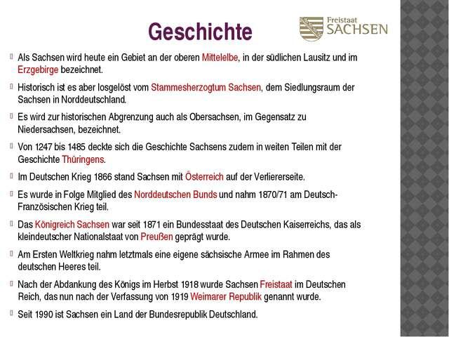 Geschichte Als Sachsen wird heute ein Gebiet an der oberen Mittelelbe, in der...