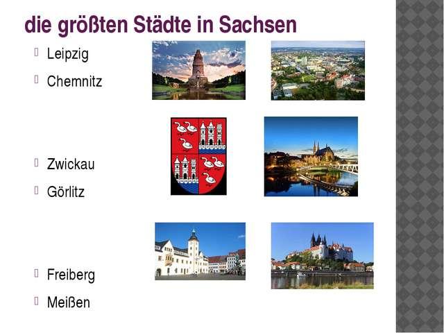 die größten Städte in Sachsen Leipzig Chemnitz Zwickau Görlitz Freiberg Meißen