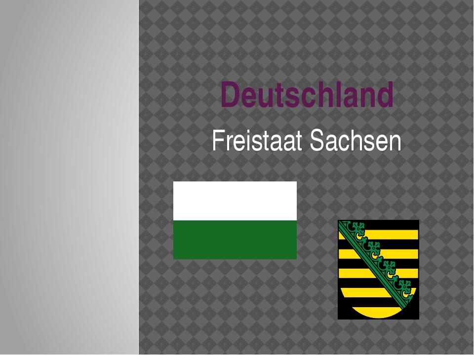 Deutschland Freistaat Sachsen