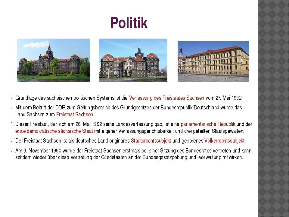 Politik Grundlage des sächsischen politischen Systems ist die Verfassung des...