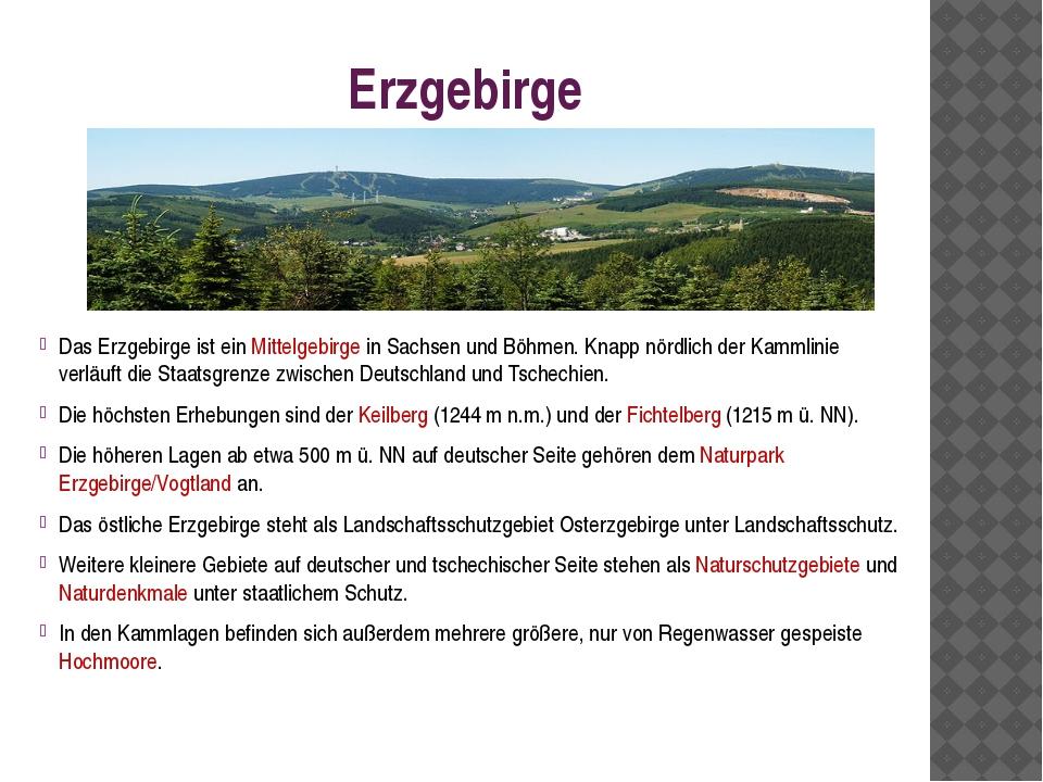 Erzgebirge Das Erzgebirge ist ein Mittelgebirge in Sachsen und Böhmen. Knapp...