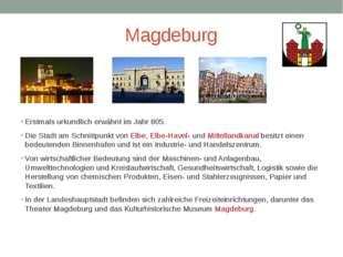 Magdeburg Erstmals urkundlich erwähnt im Jahr 805. Die Stadt am Schnittpunkt
