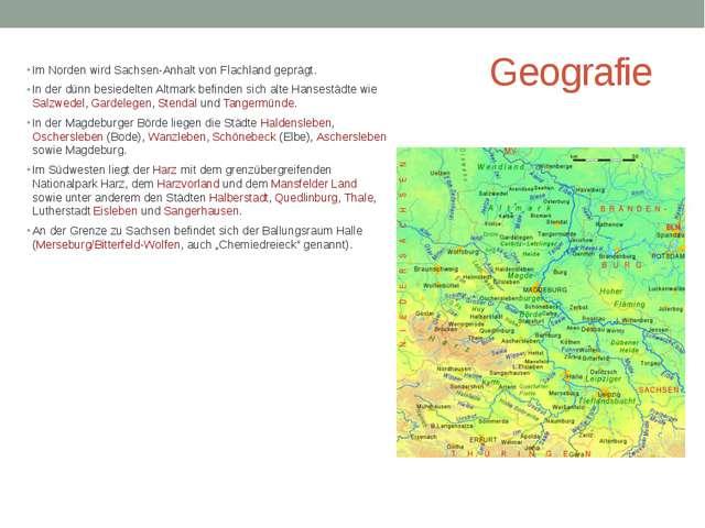 Geografie Im Norden wird Sachsen-Anhalt von Flachland geprägt. In der dünn...