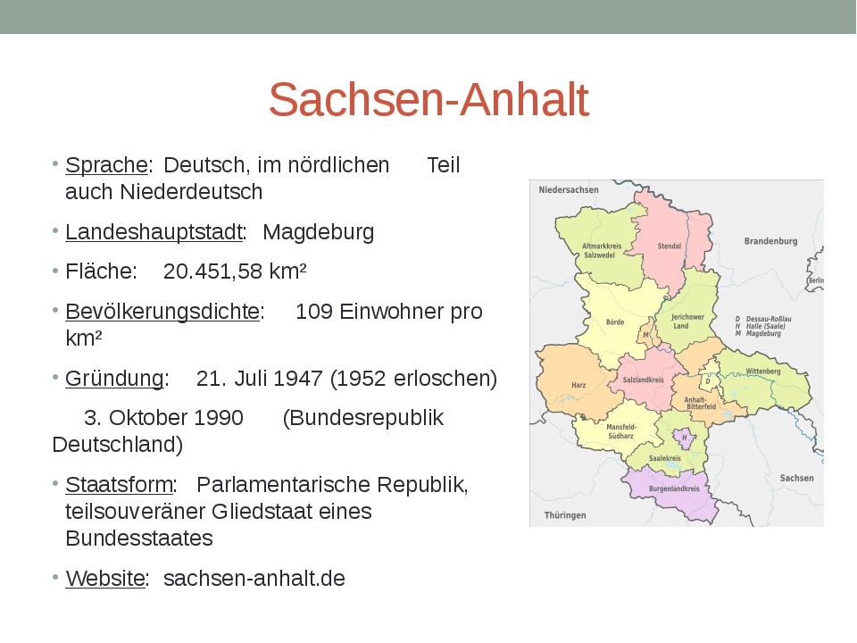 Sachsen-Anhalt Sprache:Deutsch, im nördlichen Teil auch Niederdeutsch Land...
