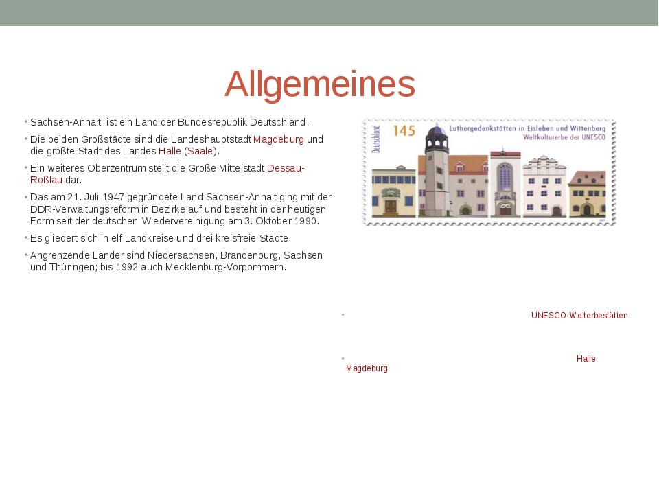 Allgemeines Sachsen-Anhalt ist ein Land der Bundesrepublik Deutschland. Die b...