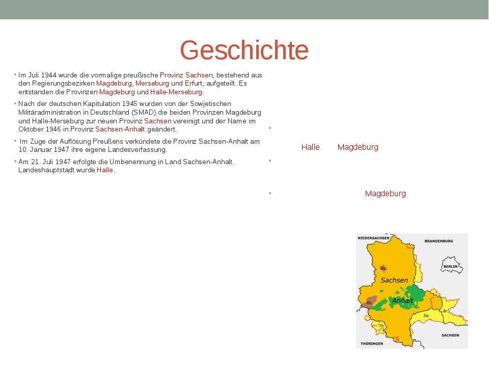 Geschichte Im Juli 1944 wurde die vormalige preußische Provinz Sachsen, beste...