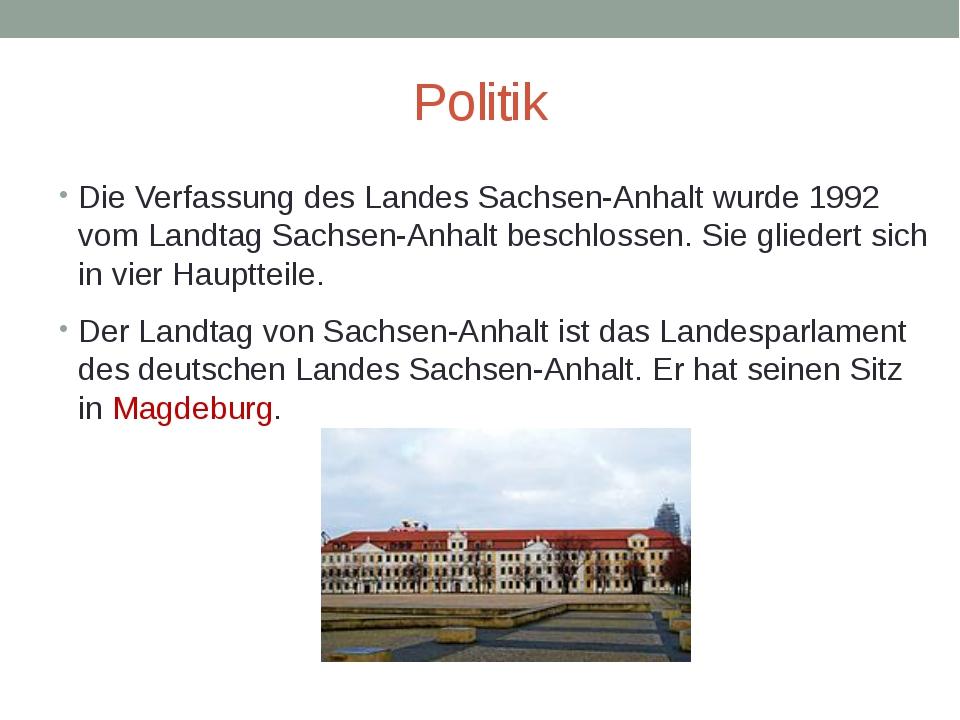 Politik Die Verfassung des Landes Sachsen-Anhalt wurde 1992 vom Landtag Sachs...