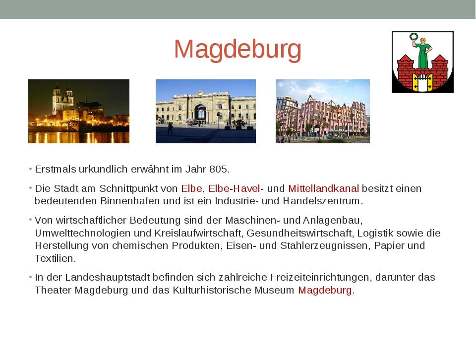 Magdeburg Erstmals urkundlich erwähnt im Jahr 805. Die Stadt am Schnittpunkt...