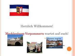 Herzlich Willkommen! Mecklenburg-Vorpommern wartet auf euch!
