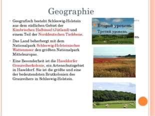Geographie Geografisch besteht Schleswig-Holstein aus dem südlichen Gebiet de