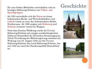 Geschichte Bis zum frühen Mittelalter entwickelten sich im heutigen Schleswig